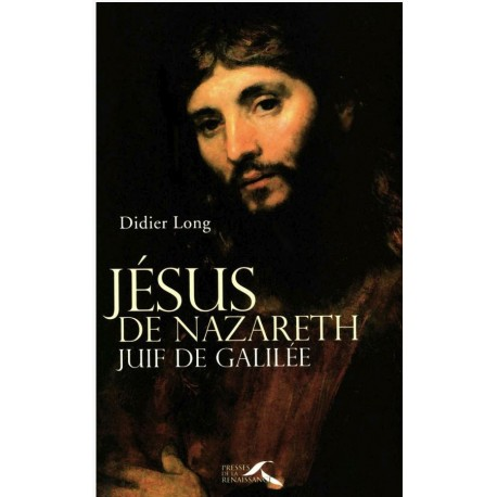 Jésus de Nazareth, juif de Galilée
